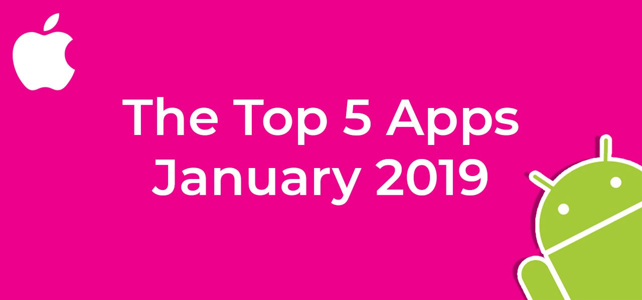 top 5 apps january 2019